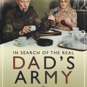 In Search of the Real Dad's Army