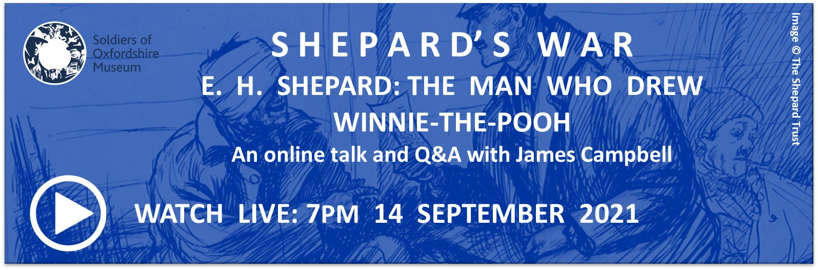 Watch the Online Talk 'Shepard's War: E.H. Shepard - The Man Who Drew Winnie-the-Pooh with James Campbell (Live from 14th September 2021)